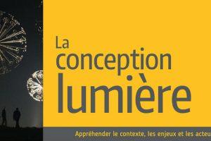Coordonné par l'Association des concepteurs lumière et éclairagistes. Éditions Le Moniteur.