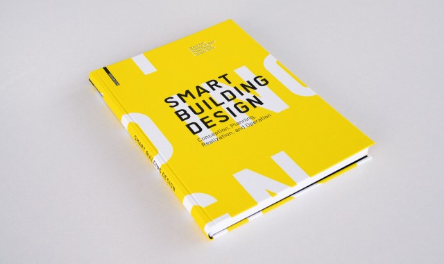 Smart Building Design – Concept, Planning, Realization and Operation